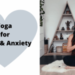 Yoga for Stress & Anxiety during COVID-19